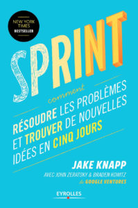 Sprint: Comment résoudre les problèmes et trouver de nouvelles idées en cinq jours